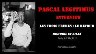 Pascal Legitimus, les Inconnus, les 3 frères, histoire et bilan - interview - La-PariZienne.com