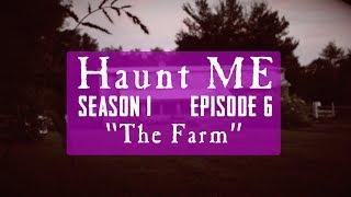 "Haunt ME - S1:E6 ""Two of Swords"" (The Farm)"
