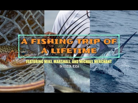 From Trout To Blue Marlin: A Fishing Trip Of A Lifetime