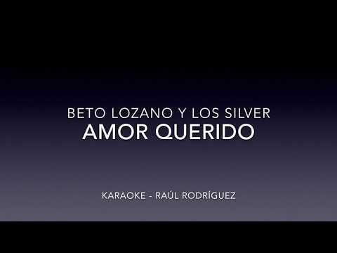 Beto Lozano & Los SIlver - Amor Querido KARAOKE