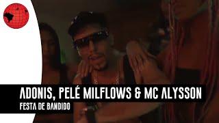 Festa de Bandido - Adonis, Pelé MilFlows, MC Alysson (Prod. NeoBeats) TrapHouse 2
