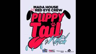 MadaHouse  Ft Red Eye Crew   Puppy Tail  Kotch   Official Audio