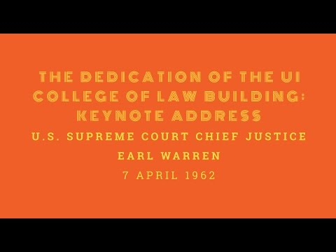 The College of Law building keynote address by Chief Justice Earl Warren