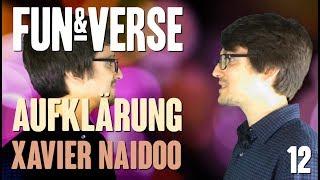 FUN&VERSE #12 – Aufklärung und Xavier Naidoo