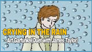 Art Garfunkel - Crying in the Rain (Duet with James Taylor) (1993)