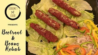 How-To Make Beetroot and Beans Kebabs In 3 Different Ways | Veg Kebab Recipes | Gourmet n Grub