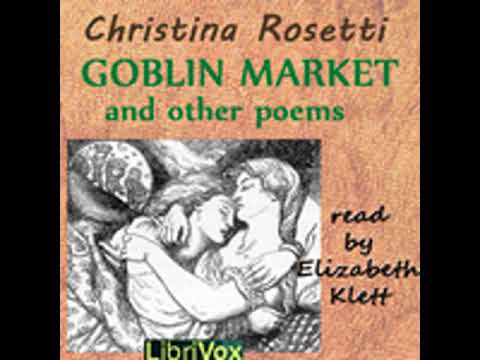 GOBLIN MARKET AND OTHER POEMS by Christina Rossetti FULL AUDIOBOOK | Best Audiobooks