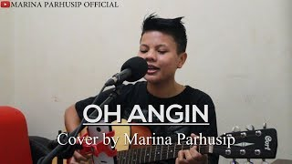 Oh Angin - Trio Ambisi (Cover by Marina Parhusip)