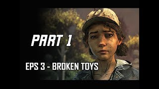 Walking Dead The Final Season Episode 3 Walkthrough Part 1 - Broken Toys (Let's Play Commentary