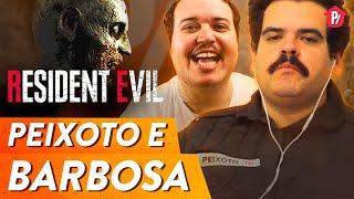 PEIXOTO E BARBOSA JOGAM RESIDENT EVIL | PARAFERNALHA