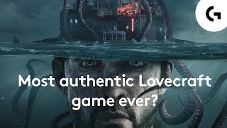 The Sinking City - The most authentic Lovecraft game ever made?