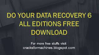 Do Your Data Recovery 6 All Editions Free Download