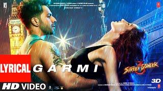 LYRICAL: Garmi | Street Dancer 3D | Varun D, Nora F, Shraddha K, Badshah, Neha K | Remo D