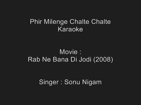 Phir Milenge Chalte Chalte - Karaoke - Rab Ne Bana Di Jodi (2008) - Sonu Nigam