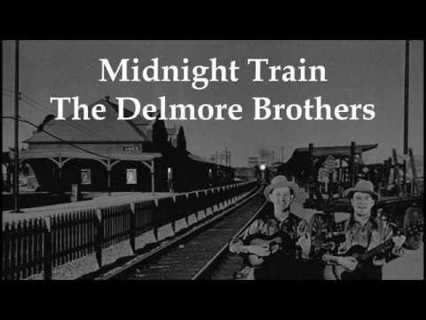 Midnight Train The Delmore Brothers with Lyrics