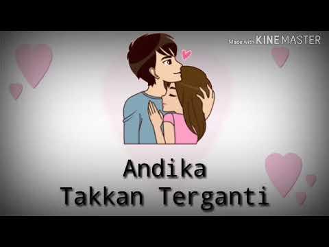 Andika Kangen Band -Takkan Terganti- Lyric