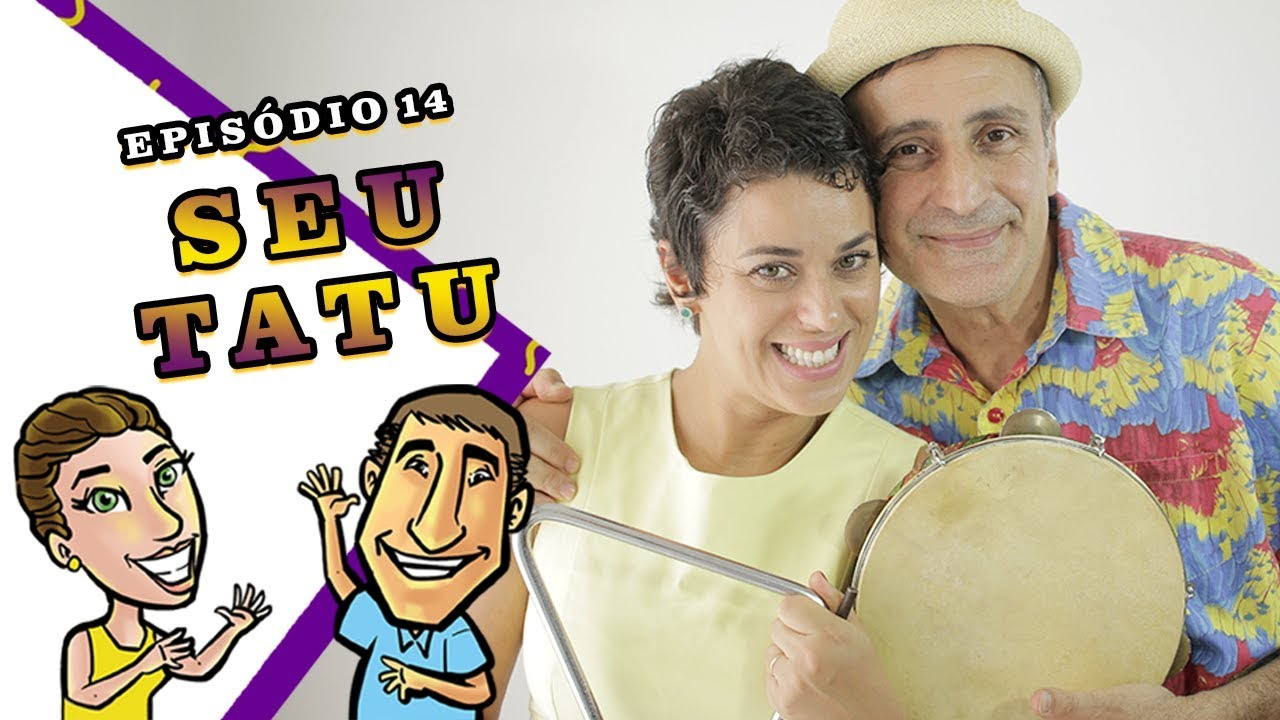 Seu Tatu - LIili Flor & Paulo Pixu - Episódio 14
