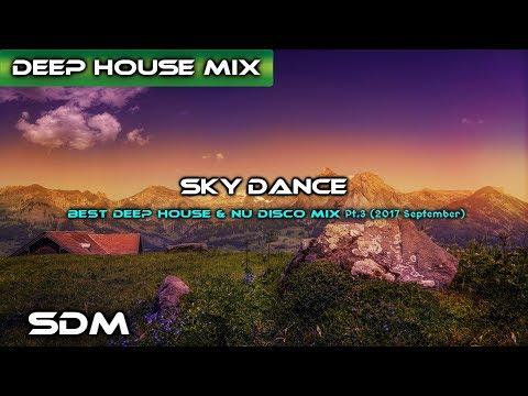 SkyDance Best Deep House & Nu Disco Mix Pt.3 (2017 September)