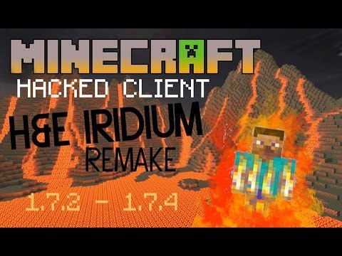 Minecraft 1.7.2 - 1.7.5 : Hacked Client - H&E Iridium Remake - Nodus feelings ! HD]