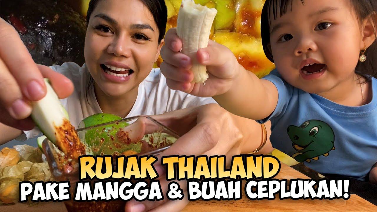 DUT NGERUJAK MANGGA & CEPLUKAN PAKE SAMBAL THAILAND SEGER BANGET GUYS❗