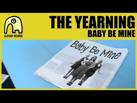 THE YEARNING - Baby Be Mine [Official]