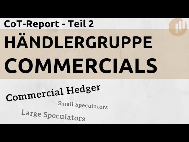 CoT-Report: Die Commercials