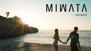 MIWATA - VIELLEICHT [Official Music Video]