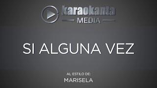 Karaokanta - Marisela - Si alguna vez