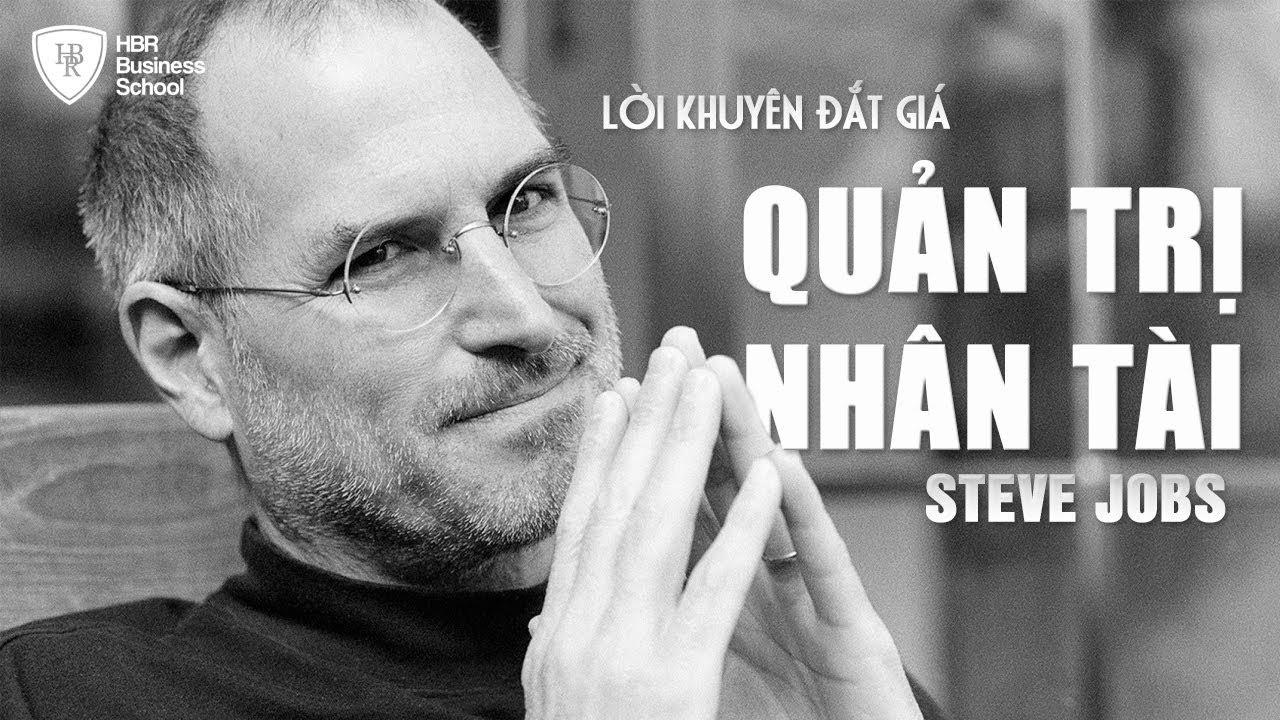 Chiến lược nhân sự - Lời khuyên 'đắt giá' vỏn vẹn trong 2 câu về quản lý nhân tài của Steve Jobs