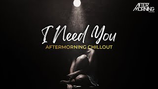 I Need You - Aftermorning Mashup - Mujhe Peene Do Remix - Darshan Raval