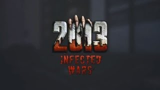 2013: Infected Wars - Live Action Gameplay Video