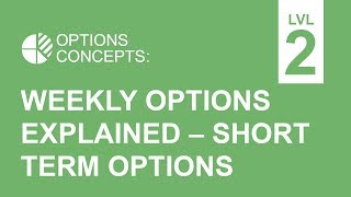 Weekly℠ Options Explained - Short Term Options Trading