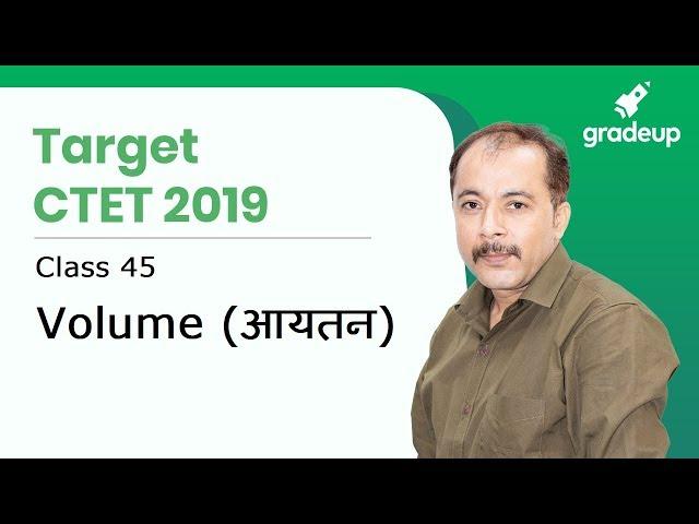 CTET 2019 | Class 45 | Volume (आयतन) | Maths By Prateek Mishra