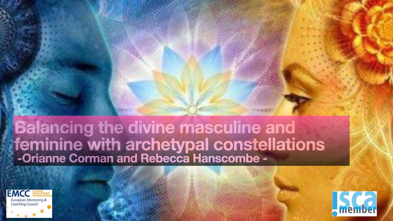 Balancing the divine Masculine et the divine Feminine with Archetypal Constellations.