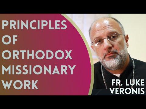 Father Luke Veronis - Principles of Orthodox Missionary Work