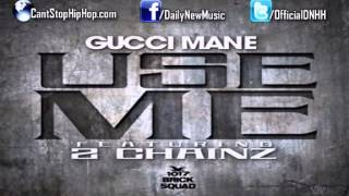 Gucci Mane  Use Me Feat 2 Chainz  Trap House 3