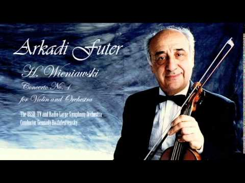 Arkadi Futer. H. Wieniawski Concerto No. 1 for Violin and Orchestra.