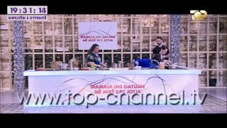 Mamaja ime gatuan me mire se e jotja, 3 Maj 2015, Pjesa 1 - Top Channel Albania