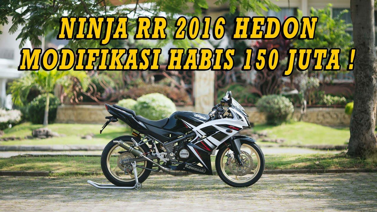 Review Ninja Rr Hedon Modif Habis 150 Juta Harga Velg Nya Bisa Dapet Motor Baru Ninjarr Youtube