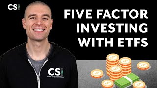 Five Factor Investing wİth ETFs
