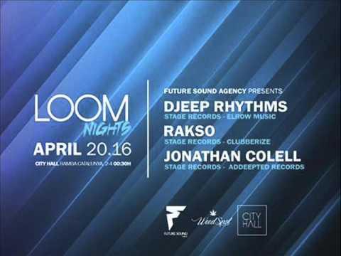 Djeep Rhythms Loom Nights City Hall April 20 2016 Deep Tech House Disco Jack