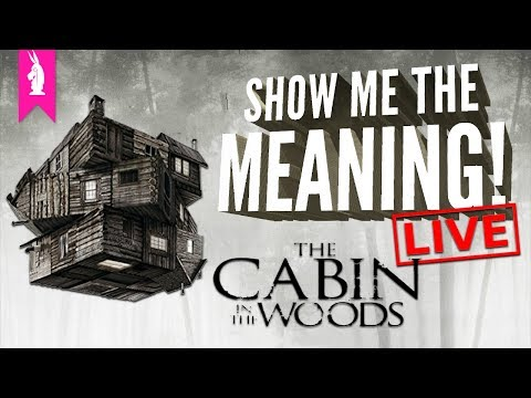 The Cabin in the Woods: Meta or Meh? – Show Me The Meaning! Podcast LIVE