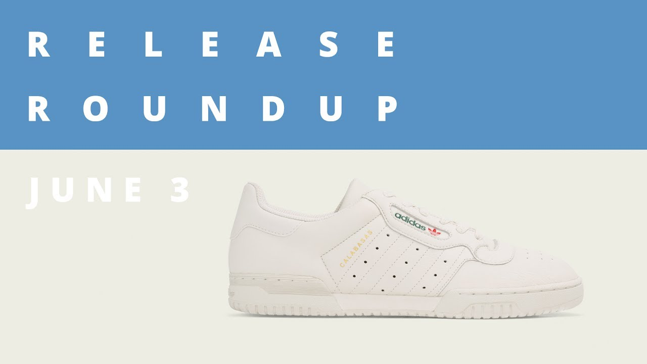 Adidas Yeezy Powerphase Calabasas and More | Release Roundup June 3rd