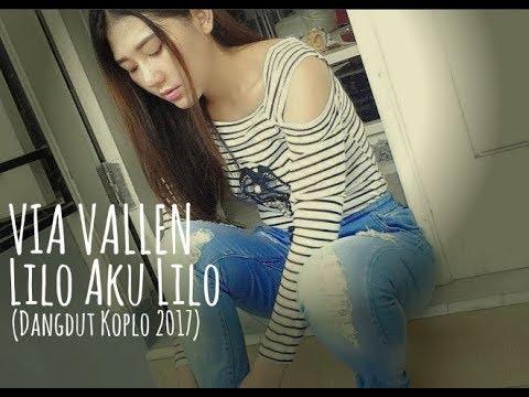 Via Vallen - Lilo Aku Lilo (Dangdut Koplo 2017)