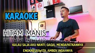 Download Lagu HITAM MANIS (Karaoke/Lirik) || Dangdut - Versi Uda Fajar mp3