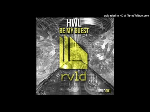 Hwl - Be My Guest (Original Mix)