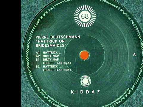 Pierre Deutschmann - Hattrick On Bridesmaids (Holgi Star Remix)