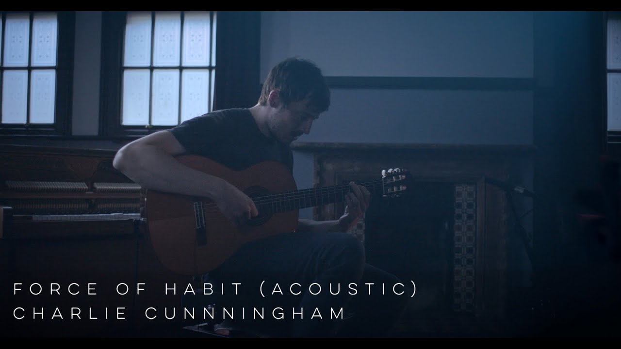 Charlie Cunningham - Force of Habit (Acoustic)