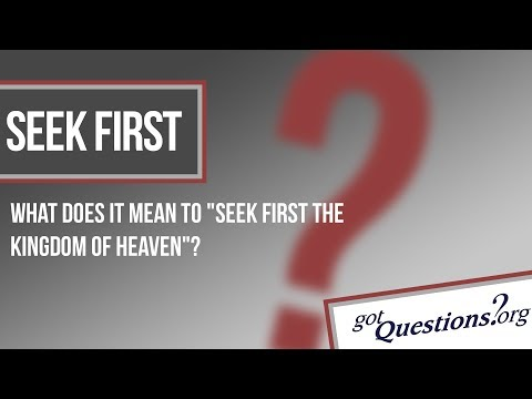 What does it mean to seek first the kingdom of God