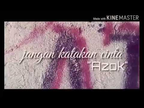 Azok - jangan katakan cinta [OFFICIAL VIDEO]